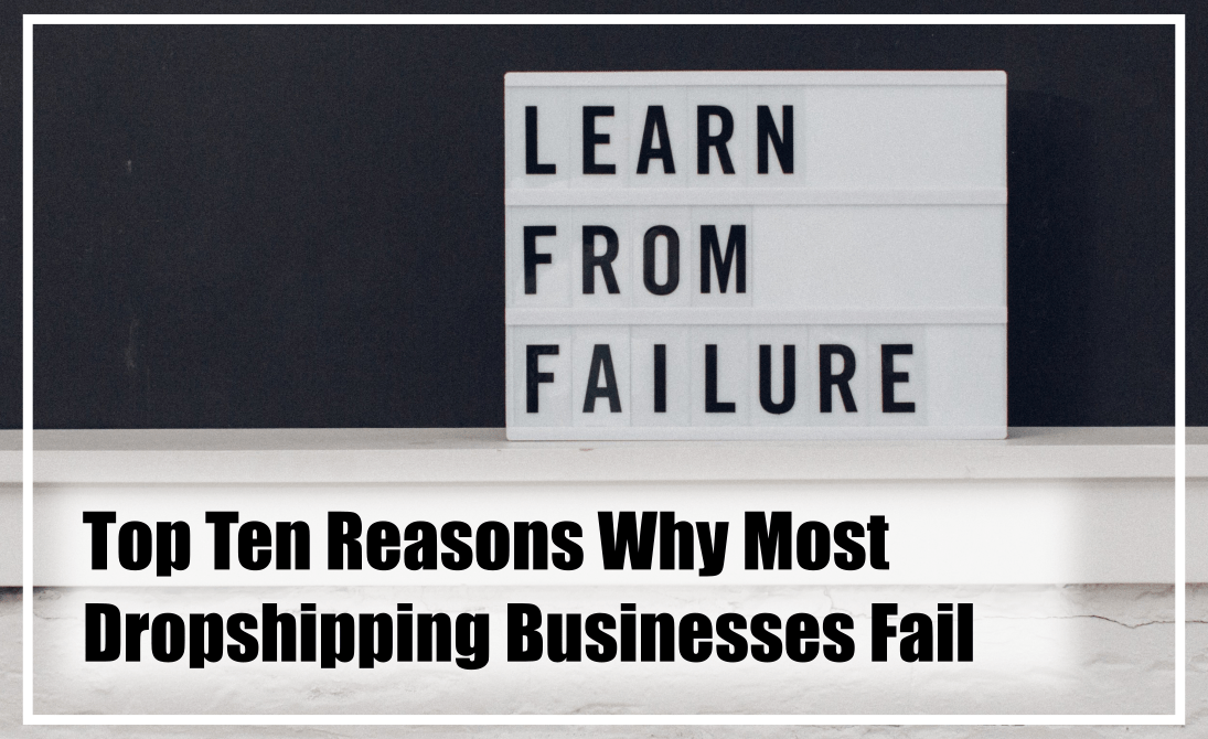 find out why most dropshipping businesses fail.