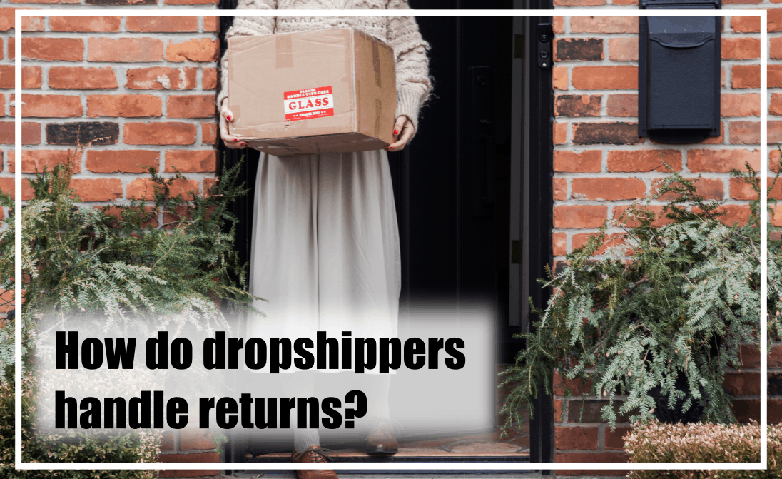 as a dropshipper, handle returns in the best way by reading this article.