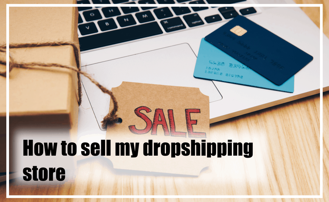 this is the best way to sell a dropshipping store.