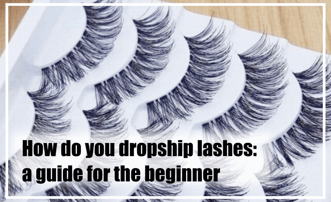 is it easy to dropship lashes?