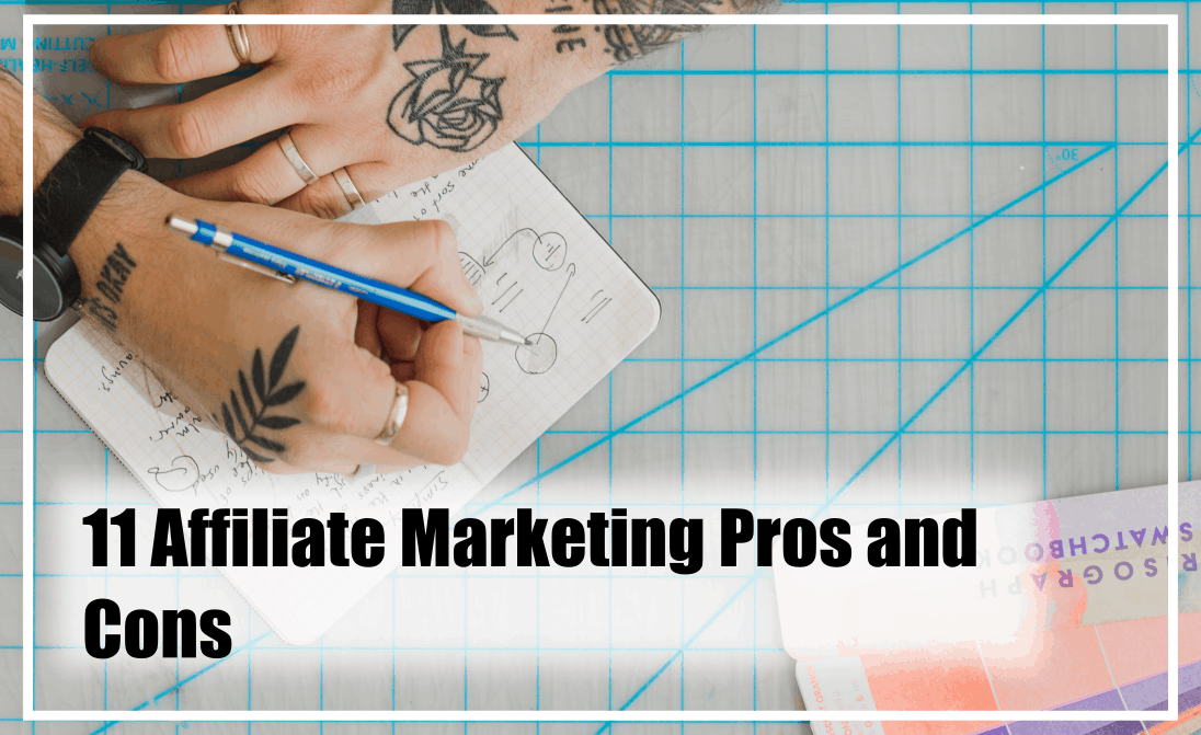 Affiliate marketing pros and cons.